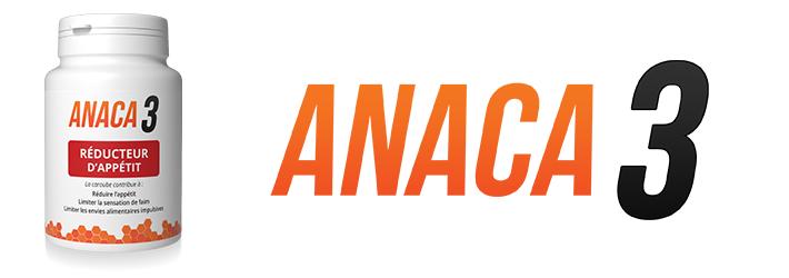 Anaca3 réducteur d'appétit : Composition,posologie