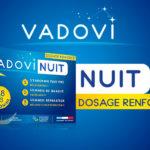 Vadovi Nuit Dosage renforcé* : quels sont les ingrédients